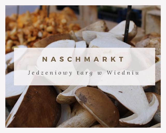 Naschmarkt czyli co zjeść na jedzeniowym targu w Wiedniu?