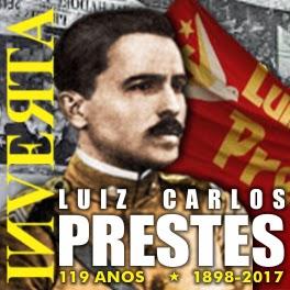 119 anos de Luiz Carlos Prestes - Herói do Povo Brasileiro!