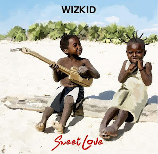 LYRICS: Wizkid - Sweet Love