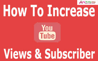 How to increase youtube views and subscriber anybuddyhelp