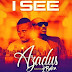 Music: Azadus Ft. 2Baba – I See