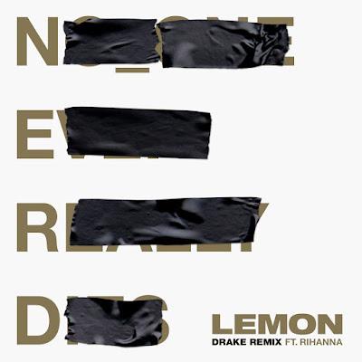 Rihanna ft Drake – Lemon (Remix)