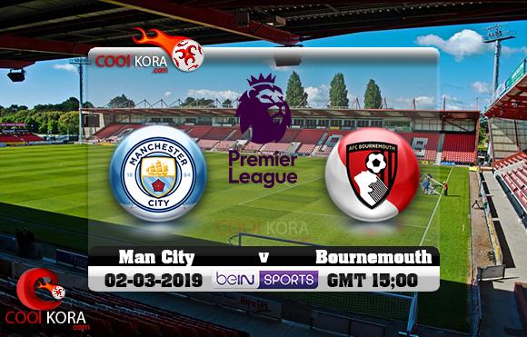 مشاهدة مباراة بورنموث ومانشستر سيتي اليوم 2-3-2019 في الدوري الإنجليزي