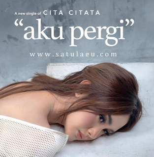 Download Lagu Dangdut Cita Citata Aku Pergi Mp3