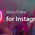 Video Editor App for Instagram