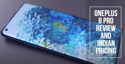 OnePlus 8 Pro Review and Indian Pricing