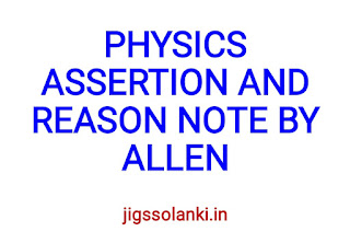 PHYSICS ASSERTION AND REASON NOTE BY ALLEN