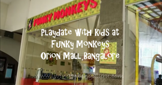 Funky Monkeys, Orion Mall, Bangalore for a Play date with kids