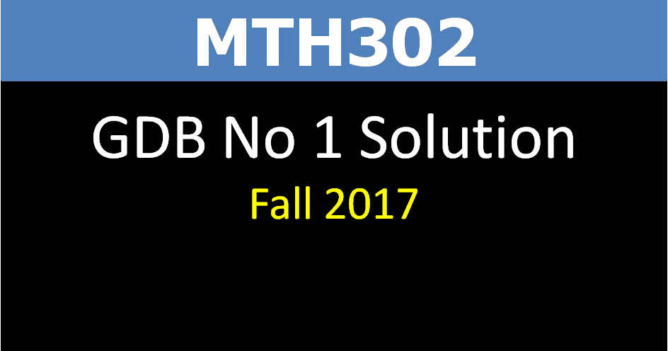 mth302 final term solved papers by moaaz