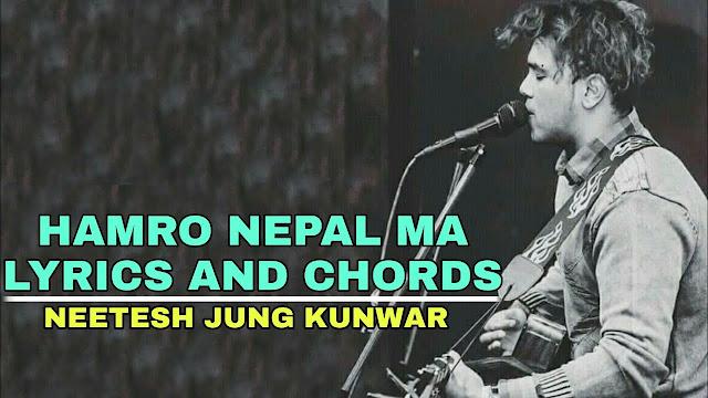 Hamro Nepal Ma Lyrics with Guitar chords. Songer Neetesh Jung Kunwar and Chords are G, Cadd9, Em7, Dsus4 used in this song. hamro nepal ma Lyrics with Chords | Neetesh jung Kunwar Songs Collection | Nepali Songs with Lyrics and Chords | Lyrics and Chords, hamro nepal ma, hamro nepal ma lyrics, hamro nepal ma track, hamro nepal ma chords, hamro nepal ma karaoke, hamro nepal ma song lyrics, hamro nepal ma cover, hamro nepal ma guitar lesson, hamro nepal ma song, hamro nepal ma audio, hamro nepal ma by nitesh jung, hamro nepal ma chords and lyrics, hamro nepal ma chords without capo, hamro nepal ma download mp3, hamro nepal ma lyrics download, chords for hamro nepal ma, lyrics for hamro nepal ma, hamro nepal ma free mp3 download, hamro nepal ma guitar lesson without capo, hamro nepal ma neetesh jung kunwar lyrics, hamro nepal ma neetesh jung kunwar chords, hamro nepal ma official, hamro nepal ma strumming pattern, hamro nepal ma tabs