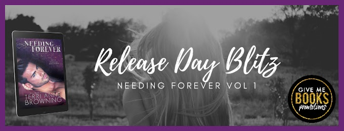 RELEASE BLITZ PACKET - Needing Forever Vol. 1 by Terri Anne Browning