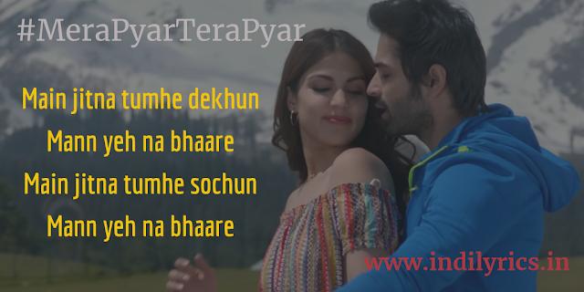 Mera Pyar Tera Pyar | Jalebi | Full Audio Song Lyrics with English Translation and Real Meaning