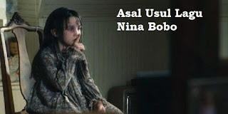 Asal Usul Lagu Nina Bobo