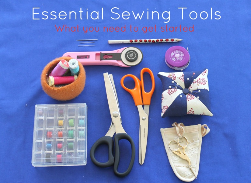 Essential Sewing Tools - Sew Delicious