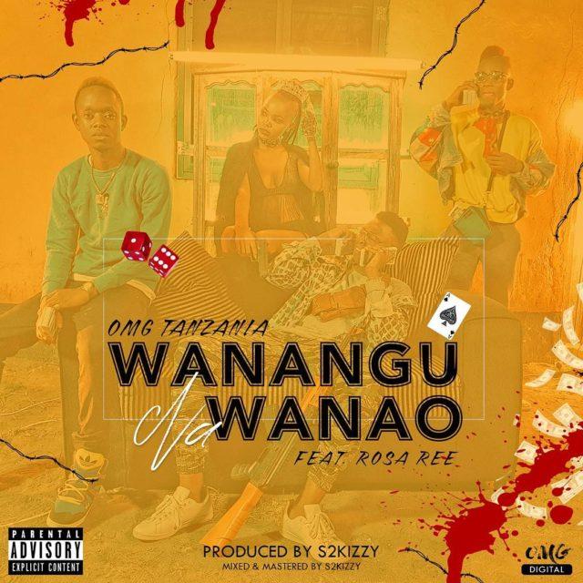 Omg  Ft. Rosa Ree - Wanangu Na Wanao