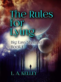 The Rules for Lying (Big Easy Shaman Book 1) - young adult by L. A. Kelley