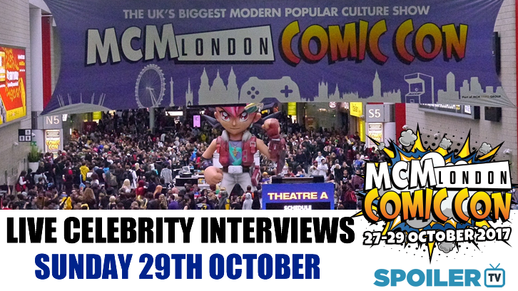 MCM London Comic Con - Live Celebrity Interviews - Sunday 29th October