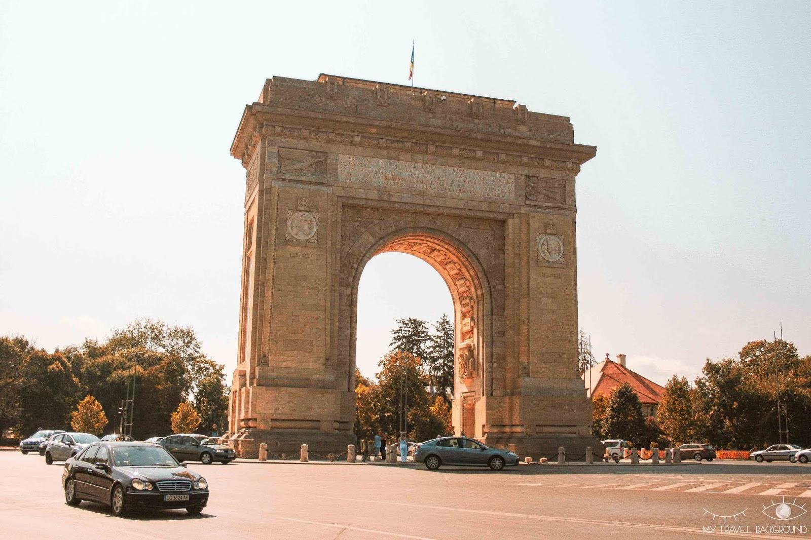 My Travel Background : 3 jours à Bucarest en Roumanie - Arc de Triomphe