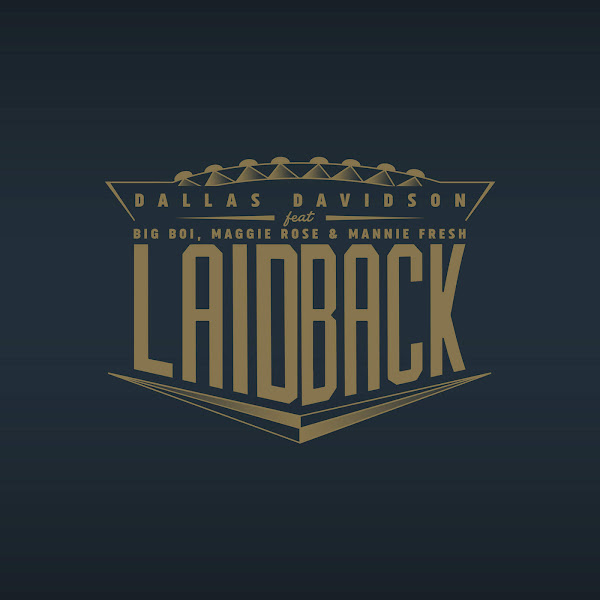 Dallas Davidson - Laid Back (feat. Big Boi, Maggie Rose & Mannie Fresh) - Single Cover