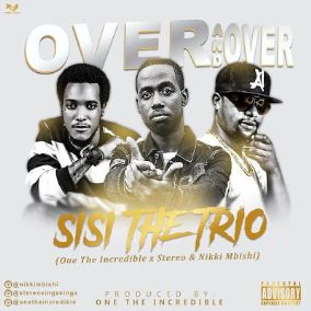 Nikki Mbishi, Stereo, One The Incredible (Sisi) - Over And Over