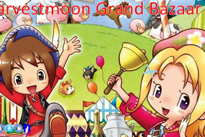 Free Download and Play Game Harvestmoon Grand Bazaar for Computer Laptop