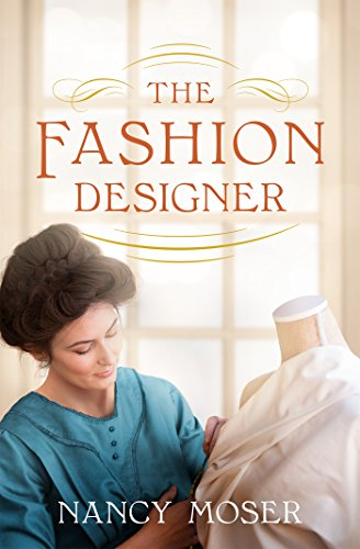 Inkwell Inspirations The Fashion Designer By Nancy Moser Review By Paula Shreckhise