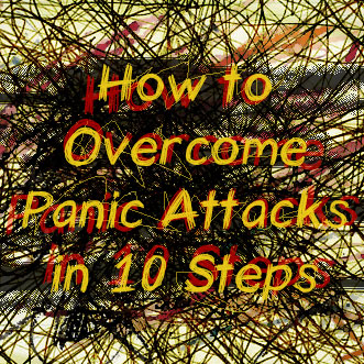 How to Overcome Panic Attacks in 10 Steps