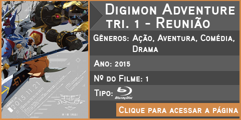 Digimon Adventure tri. 1 - Reunião