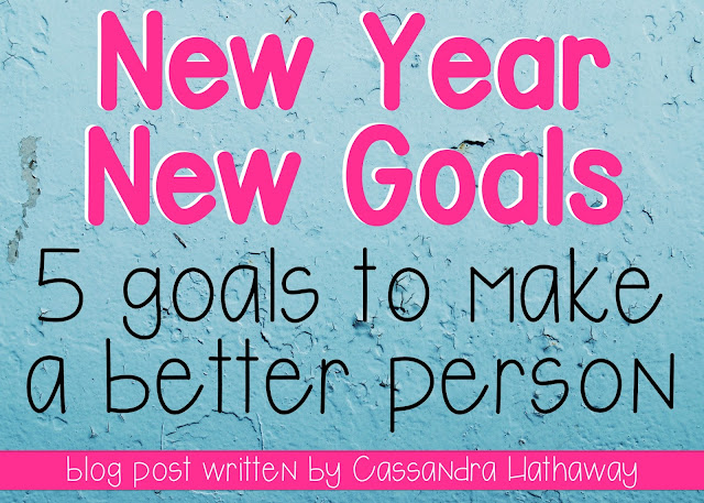 New Year, New Goals, 5 goals to help me be a better person in 2017 and forward!!