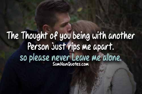Never Leave Me Alone Love Romance Feelings Quotes Pics