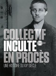 En procès, collectif Inculte. Préface d'Arno Bertina et Mathieu Larnaudie. Editions Inculte. Avril 2016.