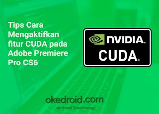 Cara Aktifkan Enable  fitur CUDA pada Adobe Premiere Pro CS6