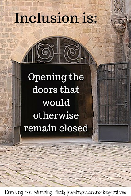 Inclusion is opening the doors that would otherwise remain closed; Removing the Stumbling Block