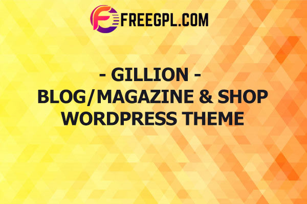 Gillion | Multi-Concept Blog/Magazine & Shop WordPress AMP Theme Nulled Download Free