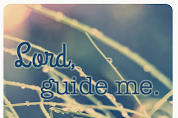 Lord Guide Me Today Quotes