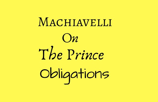 Machiavelli on the Prince's obligations