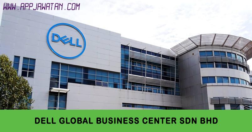 Jawatan Kosong Di Dell Global Business Center Sdn Bhd Appjawatan Malaysia