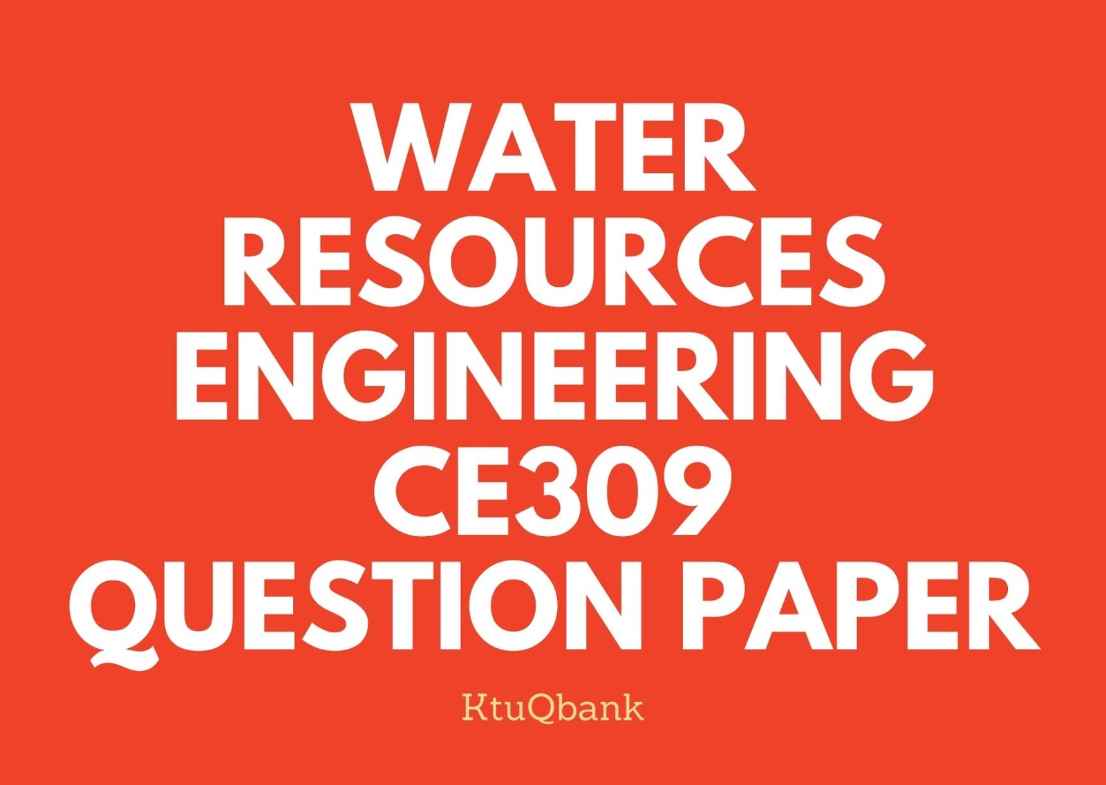 Water Resources Engineering | CE309 | Question Papers (2015 batch)