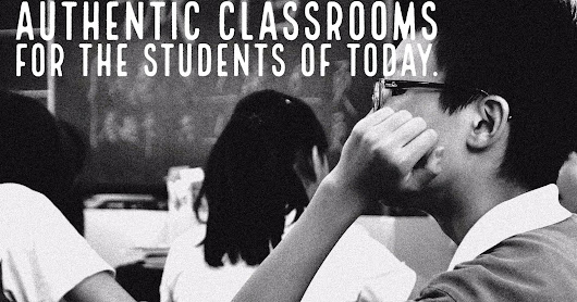 10 Characteristics Of An Authentic-Based Learning Classroom