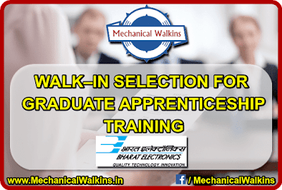 Walk –In Selection For Graduate Apprenticeship Training in Bharat Electronics Limited