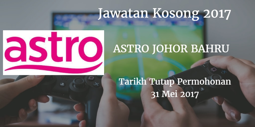 Jawatan Kosong ASTRO 31 Mei 2017