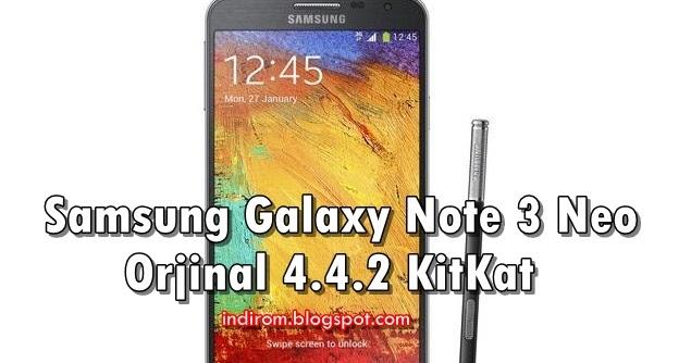 Samsung Galaxy Note 3 Neo N7500 Stock Rom Orjinal - gaurani