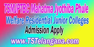 TSMJPTBC Mahatma Jyothiba Phule Welfare Residential Junior Colleges Entrace Test Admission MJPTBCWRE Entrace Test Online Apply