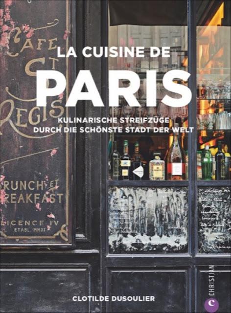 La Cuisine de Paris | von Clotilde Dusoulier | Christian-Verlag | Buchvorstellung - Foodblog Topfgartenwelt
