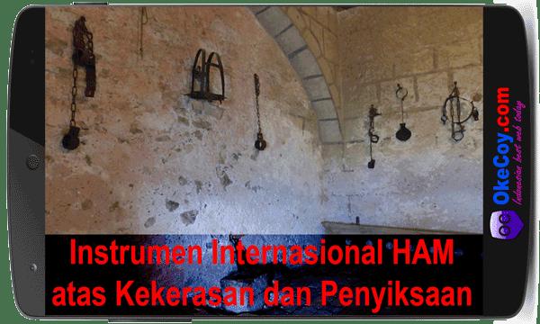 instrumen internasional ham atas kekerasan penyiksaan