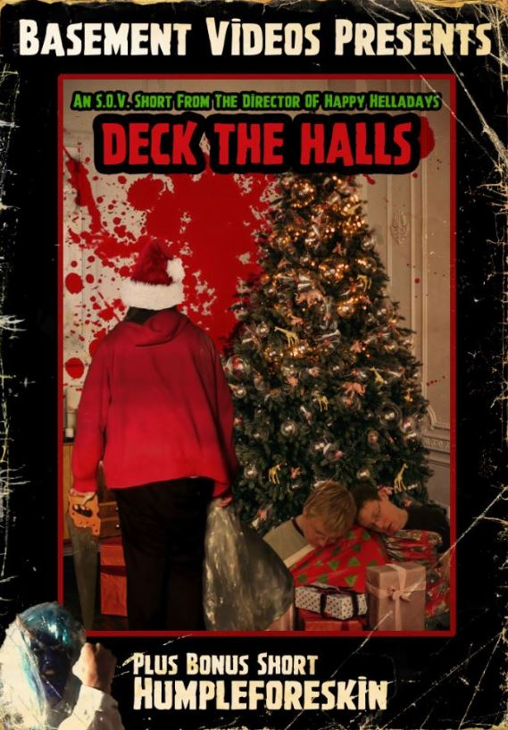 Deck The Halls / Humpleforeskin DVD Available Now!!!