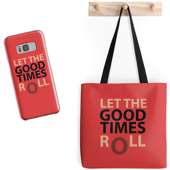customized mobile cases, quotes and types, let the good times roll