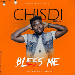 Audio Chisdi – Bless Me Mp3 Download