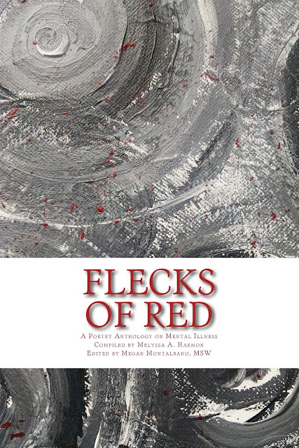 Flecks of Red: A Poetry Anthology on Mental Illness by Melyssa Harmon