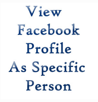 Facebook View Profile As